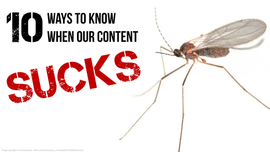 10 Ways To Know When Our Content Sucks