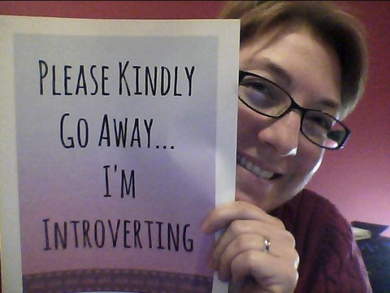 Please kindly go away... I'm introverting.
