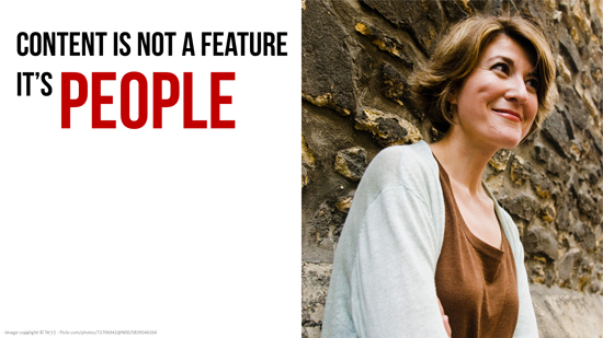 Content is not a feature - it's people!
