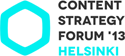 I'm speaking at the 2013 Content Strategy Forum in Helsinki, Finland on September 11-13, 2013!
